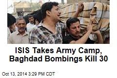 ISIS Takes Army Camp, 30 Die in Baghdad Bombings