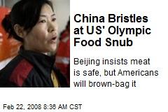 China Bristles at US' Olympic Food Snub