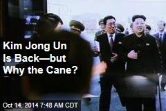Kim Jong Un Is Back—but Why the Cane?