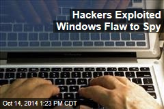 Hackers Exploited Windows Flaw to Spy