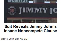 Suit Reveals Jimmy John's Insane Noncompete Clause