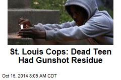 St. Louis Cops: Dead Teen Had Gunshot Residue