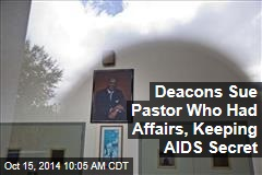 Deacons Sue Pastor Who Had Affairs, Keeping AIDS Secret