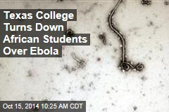 Texas College Turns Down African Students Over Ebola