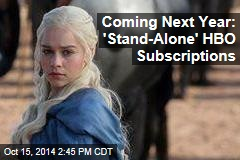 Coming Next Year: 'Stand-Alone' HBO Subscriptions