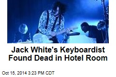 Jack White's Keyboardist Found Dead in Hotel Room