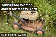 Woman Jailed for Messy Yard
