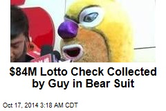Guy in Bear Suit Collects $84M Check