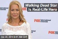 Walking Dead Star Is Real-Life Hero