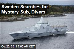 Sweden Searches for Mystery Sub, Divers