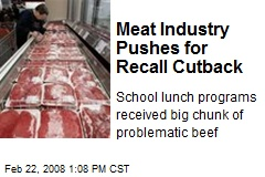 Meat Industry Pushes for Recall Cutback