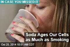 Soda Ages Our Cells as Much as Smoking