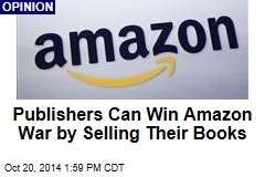 Publishers Can Win Amazon War by Selling Their Books
