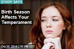 Birth Season Affects Your Temperament