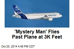 'Mystery Man' Flies by Plane at 3K Feet