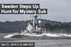 Sweden Steps Up Hunt for Mystery Sub