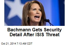 Bachmann Gets Security Detail After ISIS Threat