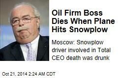 Plane-Snowplow Crash Kills Oil Firm Boss