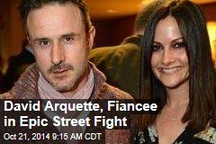 David Arquette, Fiancee in Epic Street Fight