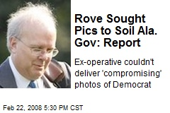 Rove Sought Pics to Soil Ala. Gov: Report