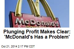 Plunging Profit Makes Clear: 'McDonald's Has a Problem'