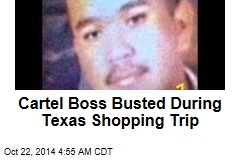 Cartel Boss Busted During Texas Shopping Trip