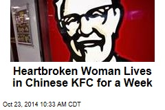 Heartbroken Woman Lives in Chinese KFC for a Week