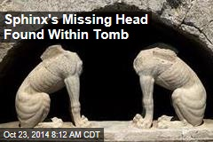 Sphinx's Missing Head Found Within Tomb