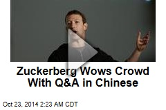 Zuckerberg Wows Crowd With Q&A in Chinese