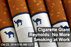 Cigarette Giant Reynolds: No More Smoking at Work