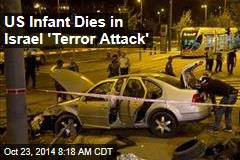 US Infant Dies in Israel 'Terror Attack'