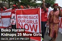 Boko Haram Kidnaps 25 More Girls