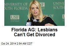 Florida AG: Lesbians Can't Get Divorced