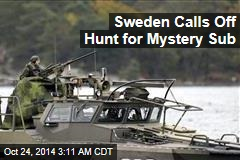 Sweden Calls Off Hunt for Mystery Sub