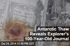 Antarctic Thaw Reveals Explorer's 100-Year-Old Journal