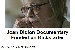 Joan Didion Documentary Funded on Kickstarter