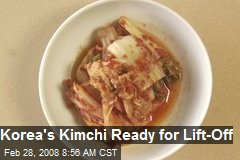 Korea's Kimchi Ready for Lift-Off