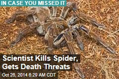 Scientist Kills Spider, Gets Death Threats