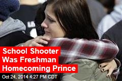 School Shooter Was Freshman Homecoming King