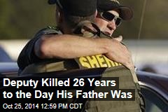 Deputy Killed 26 Years to the Day His Father Was