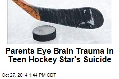 Parents Eye Brain Trauma in Teen Hockey Star's Suicide