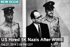 US Hired 1K Nazis After WWII