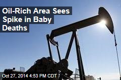 Spike in Baby Deaths: Caused by Oil Drilling?