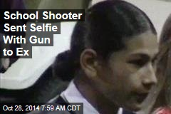 School Shooter Sent Selfie With Gun to Ex