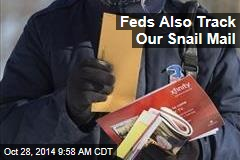 Feds Also Track Our Snail Mail