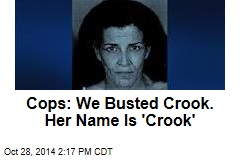 Cops: We Busted Crook. Her Name Is 'Crook'
