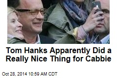 Tom Hanks Apparently Did a Really Nice Thing for Cabbie