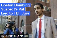 Boston Bombing Suspect's Pal Lied to FBI: Jury