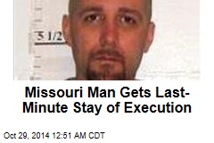 Missouri Man Gets Last-Minute Stay of Execution