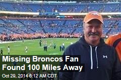 Missing Broncos Fan Found 100 Miles Away
